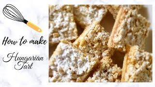 Hungarian Tart Recipe //Quarantine Baking Made Easy!