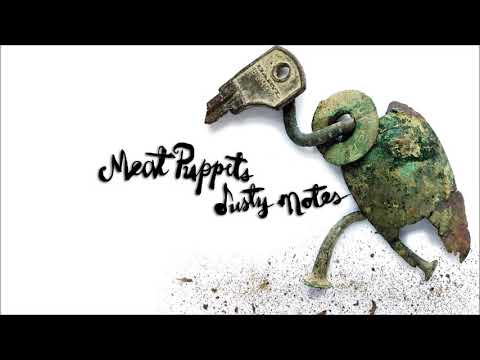 Meat Puppets Dusty Notes