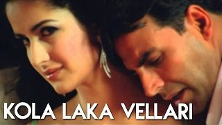 Kola Laka Vellari (Full Romantic Song) | Welcome | Akshay