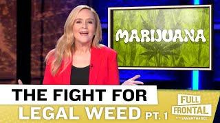 The Government Needs to (Puff Puff) Pass Marijuana Legalization Pt. 1