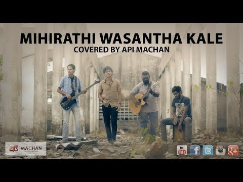 Mihirathi wasantha kale by Api Machan download YouTube video