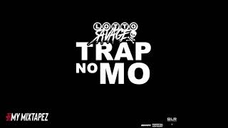 Lotto Savage - Trap No Mo (Official Audio)