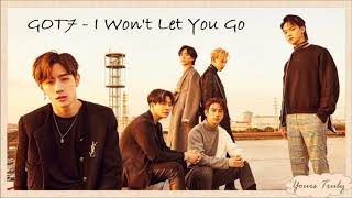 GOT7   I Won't Let You Go (Easy Lyrics)