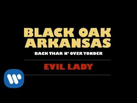 Black Oak Arkansas - Evil Lady (Official Audio)