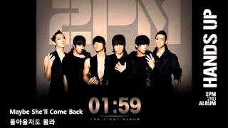 2PM - Maybe She'll Come Back / 돌아올지도 몰라 Audio