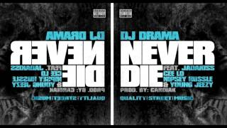 DJ Drama - Never Die (feat. Jadakiss, Cee-Lo Green, Young Jeezy & Nipsey Hussle)
