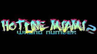 Hotline Miami 2: Wrong Number Soundtrack - In The Face Of Evil