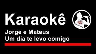 Jorge e Mateus Um dia te levo comigo Karaoke