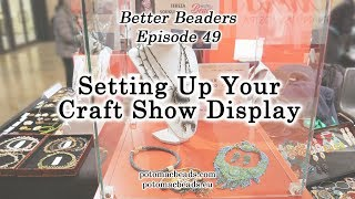 Setting Up Your Craft Show Display - Better Beaders Episode 49 By PotomacBeads