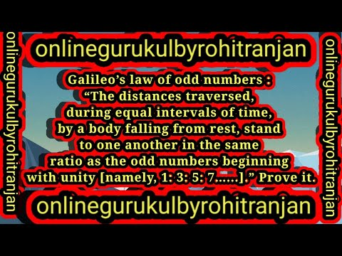 """Galileo's law of odd numbers : """"The distances traversed, during equal intervals of time, by a body falling from rest, stand to one another in the same ratio as the odd numbers beginning with unity [namely, 1: 3: 5: 7…...]."""" Prove it."""