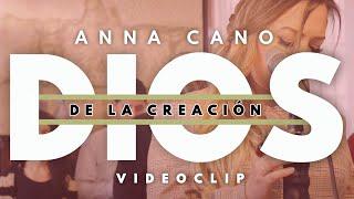 NUEVO!!! DIOS DE LA CREACIÓN I Anna Cano (VideoClip OFICIAL)