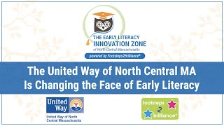 EARLY LITERACY INNOVATION ZONE OF NORTH CENTRAL MA