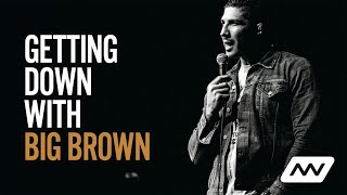 Getting Down with Big Brown | Brendan Schaub