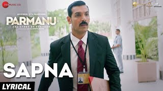 Sapna - Arijit Singh | PARMANU:The Story Of Pokhran | John