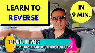 LEARN TO REVERSE IN 9 MINUTES || Toronto Drivers