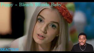 Poppy - Bleach Blonde Baby REACTION