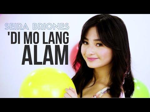 Seira Briones — 'Di Mo Lang Alam [Official Music Video]