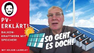PV erklärt - Balkonkraftwerk mit Speicher - so geht es doch!