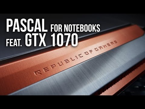 Gaming Notebooks Upgrade to Pascal | Review feat. GTX 1070