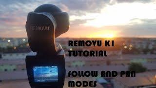 REMOVU K1 - Follow and Pan Mode - Tutorial
