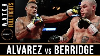 Alvarez vs Berridge FULL FIGHT: July 29, 2016 - PBC on Spike