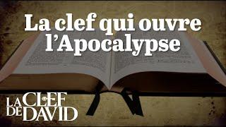 La clef qui ouvre l'Apocalypse