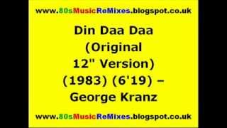 "Din Daa Daa (Original 12"" Version) - George Kranz | 80s Dance Music | 80s Club Music | 80s Club Mix"