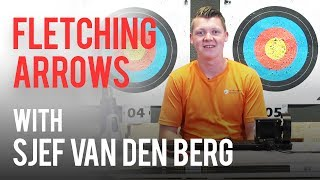 Fletching arrows with Sjef van den Berg