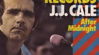 "J J Cale "" After Midnight"" My Extended Version!!"
