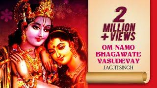 JAGJIT SINGH - OM NAMO BHAGAWATE VASUDEVAY | ॐ