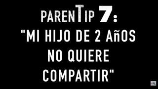"""ParenTip 7: """"Mi hijo de 2 años no quiere compartir"""""""