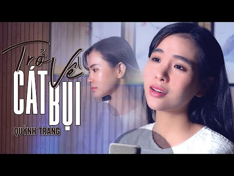 Trở Về Cát Bụi - Quỳnh Trang (Official MV)