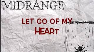 "Midrange - ""Let Go Of My Heart"""