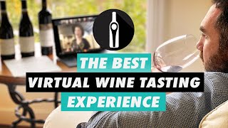 The Best Virtual Wine Tasting Experience Available!