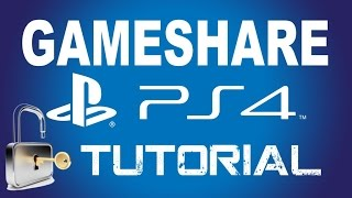 "How to PS4 GameShare Tutorial & Unlock PS4 Games & DLC Tutorial ""PS4 New Update"""