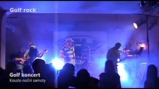 Video Golf Koncert 2013 Kouzlo nocni samoty 1