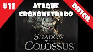 Coloso #11 (DIFICIL) - Ataque Cronometrado - Shadow of the Colossus (HD)