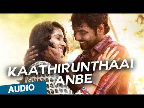 Kaathirunthaai Anbe Official Full Song - Naveena Saraswathi Sabatham