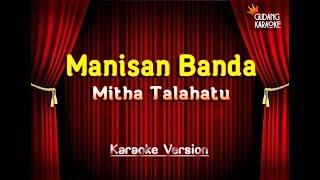 Mitha Talahatu - Manisan Banda Karaoke