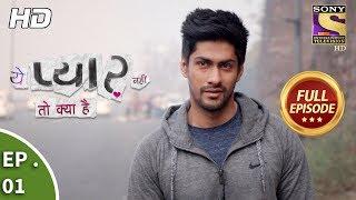 Yeh Pyaar Nahi Toh Kya Hai - Ep 01 - Full Episode   - YouTube