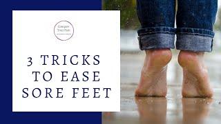 3 Tricks to Ease Sore Feet