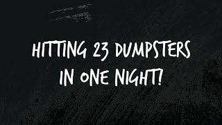 DUMPSTER DIVING 23 DUMPSTERS IN ONE NIGHT