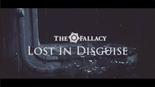 The Fallacy - Lost In Disguise (Official Video)