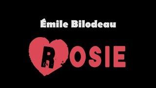 Émile Bilodeau   Rosie ( Paroles )