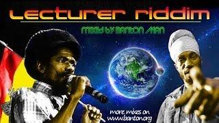 Lecturer Riddim mixed by Banton Man