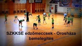 preview picture of video 'SZKKSE edzőmeccsek - Orosháza - SzKKSE bemelegítés'