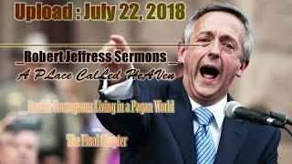 Robert Jeffress Sermons _ Daniel: Courageous Living In A Pagan World _ The Final Chapter