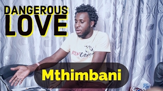 Mthimbani - Dangerous Love