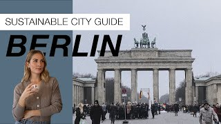 Where To Shop, Eat & Sleep In Berlin | Sustainable City Guides