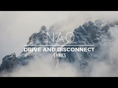 NAO - Drive And Disconnect Official Lyrics